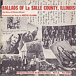 Keith Clark Ballads Of La Salle County, Illinois: The Story Of Ottawa, Illinois