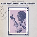 Elizabeth Cotten Elizabeth Cotten, Vol.3: When I'm Gone