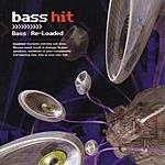 Bass Hit Bass Re-Loaded