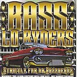 Bass Lo-Ryders Strictly For Da Bassheadz