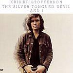 Kris Kristofferson The Silver Tongued Devil & I