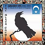 The Black Crowes Greatest Hits 1990-1999: A Tribute To A Work In Progress