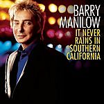 Barry Manilow It Never Rains In Southern California (Single)
