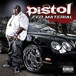 Pistol Fed Material (Parental Advisory)