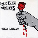 Cockney Rejects Unheard Rejects 79/91
