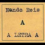 Nando Reis A Letra A