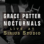 Grace Potter & The Nocturnals Live At Sirius Studios, NYC (3-Track Maxi-Single)