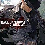 Raul Sandoval Mi Otro Camino