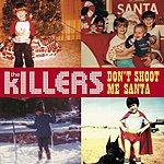 The Killers Don't Shoot Me Santa (Single)