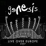 Genesis Live Over Europe: 2007