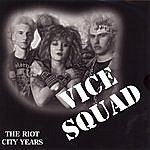 Vice Squad The Riot City Years