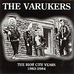 Varukers The Riot City Years 1983-1984