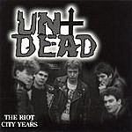 Undead The Riot City Years