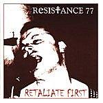 Resistance 77 Retaliate First
