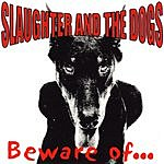 Slaughter & The Dogs Beware Of...