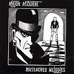 Major Accident Massacred Melodies