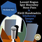 Leonid Kogan The Soviet Years: Tchaikovsky, Taneyev, Ysaye, Vieuxtemps