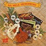 Dennis Pavao Na Mele Henoheno