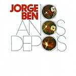 Jorge Ben 10 Anos Depois