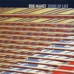 Bob Mamet Signs Of Life