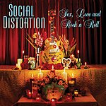 Social Distortion Sex, Love And Rock 'N' Roll