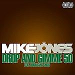 Mike Jones Drop And Gimme 50 (2-Track Single) (Parental Advisory)