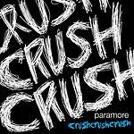Paramore Crushcrushcrush (Single)