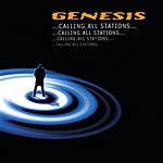 Genesis Calling All Stations (2007 Remastered)