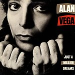 Alan Vega Just A Million Dreams