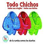 Los Chichos Todo Chichos (Edited)