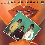 Los Chichos Déjame Solo (Remastered)