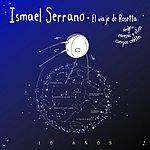 Ismael Serrano El Viaje De Rosetta