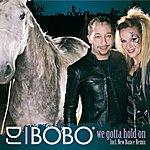 DJ Bobo We Gotta Hold On (4-Track Maxi-Single)