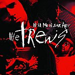 The Trews Hold Me In Your Arms (Single)