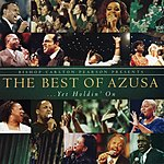 Carlton Pearson Bishop Carlton Pearson Presents: The Best Of Azusa ...Yet Holdin' On