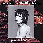 Joan Jett & The Blackhearts Pure And Simple