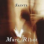 Marc Ribot Saints
