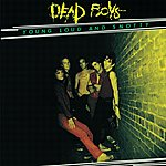 Dead Boys Young, Loud And Snotty