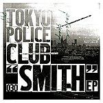 Tokyo Police Club Smith EP