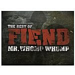 Fiend Mr. Whomp Whomp: The Best Of Fiend (Parental Advisory)