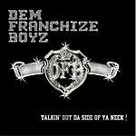 Dem Franchize Boyz Talkin' Out Da Side Of Ya Neck (2-Track Single)