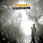 Mesh The World's A Big Place: The 'We Collide' Tour