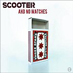 Scooter And No Matches/Up In Smoke (4-Track Maxi-Single)