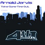 Arnold Jarvis Take Some Time Out (6-Track Maxi-Single)