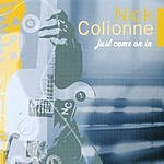 Nick Colionne Just Come On In (With Bonus Track)