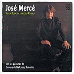 José Mercé Verde Junco/Hondas Raices