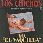 Los Chichos Yo El Vaquilla (Remastered)