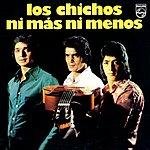 Los Chichos Ni Más, Ni Menos (Remastered)