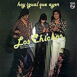 Los Chichos Hoy Igual Que Ayer (Remastered)