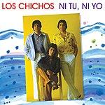 Los Chichos Ni Tú, Ni Yo (Remastered)